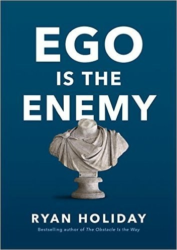 'Ego Is the Enemy'