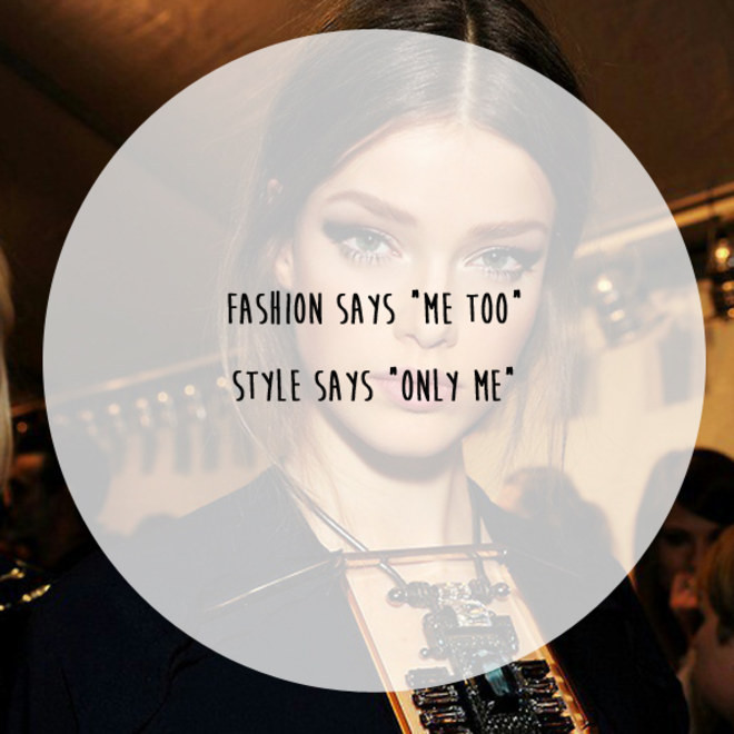Style Says 39 Only Me 39 50 Of The Best Quotes On Style Livingly