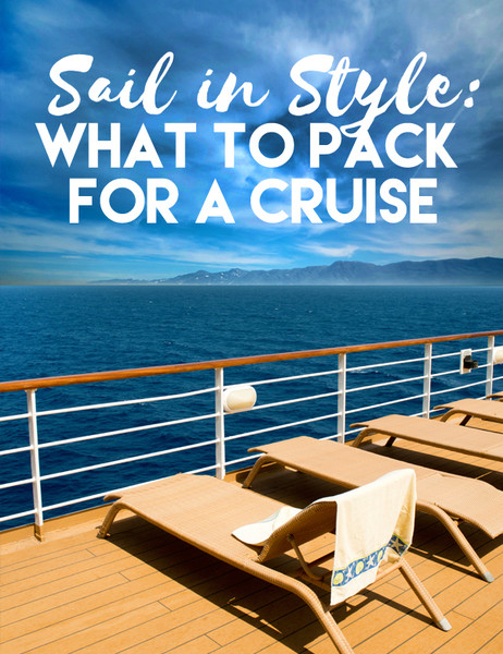 Sail in Style: What to Pack for a Cruise