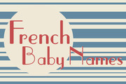 The Sweetest French Baby Names for Girls