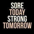 Sore today, strong tomorrow!