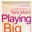 'Playing Big: Find Your Voice, Your Mission, Your Message' by Tara Mohr