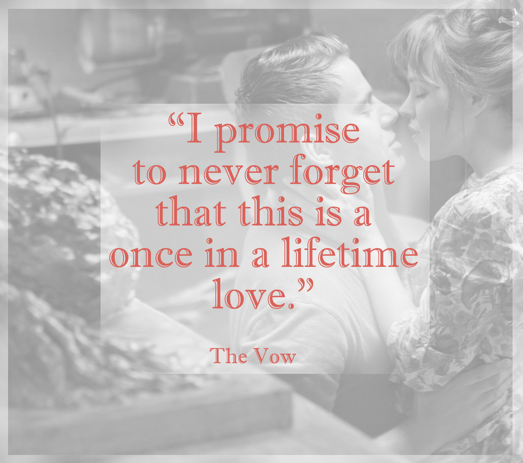 Words from 'The Vow' - Fall in Love All Over Again With ...