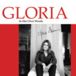Gloria: In Her Own Words