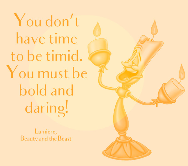 Bien connu You don't have time to be timid. You must be bold and daring  OK47