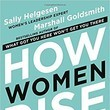'How Women Rise: Break the 12 Habits Holding You Back' by Sally Helgesen and Marshall Goldsmith
