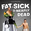 Fat, Sick and Nearly Dead (2010)