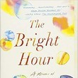 'The Bright Hour' by Nina Riggs