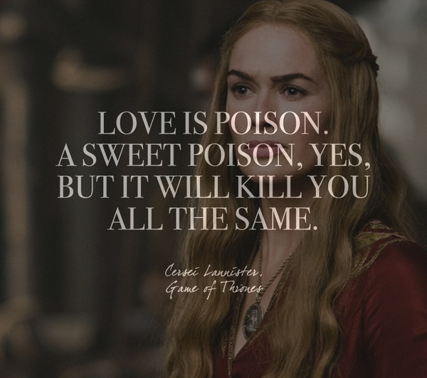 Words by Cersei Lannister, 'Game of Thrones'